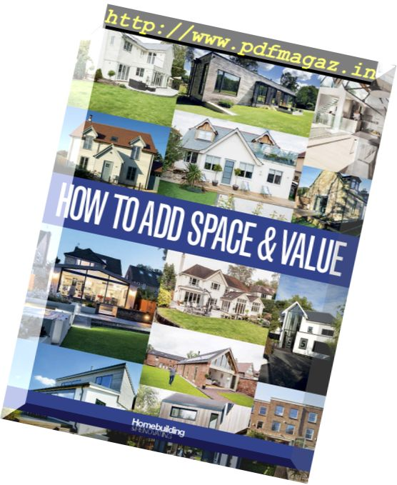 Homebuilding & Renovating - How to add Space & Value 2017