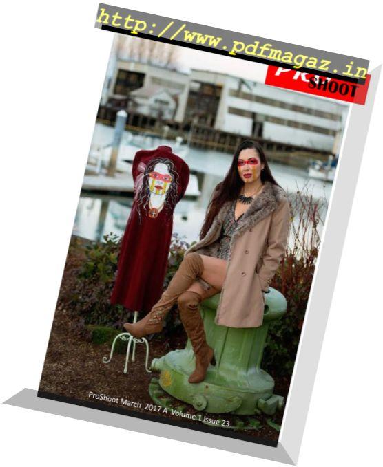 ProShoot Magazine - Issue 23, March 2017