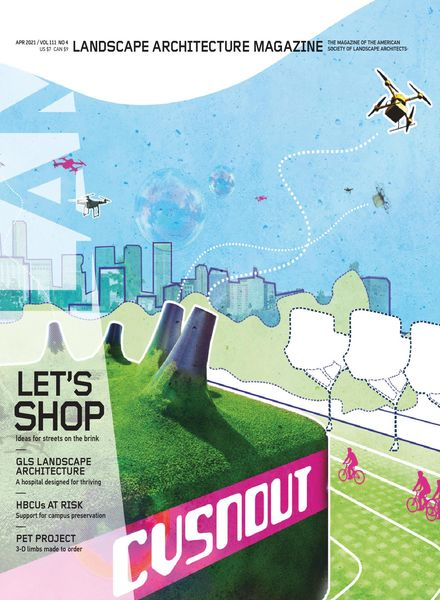 Landscape Architecture Magazine USA – April 2021