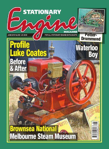 Stationary Engine – Issue 543 – June 2019