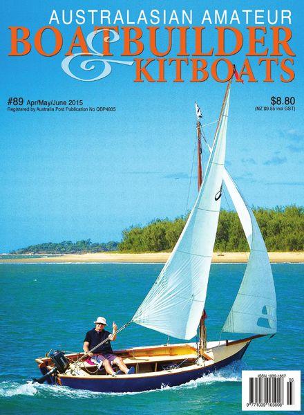 Australian Amateur Boat Builder – Issue 89 – April-May-June 2015