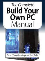 The Complete Building Your Own PC Manual – April 2021