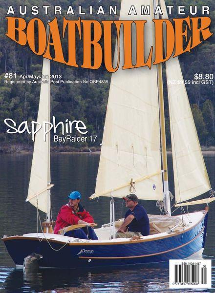 Australian Amateur Boat Builder – Issue 81 – April-May-June 2013