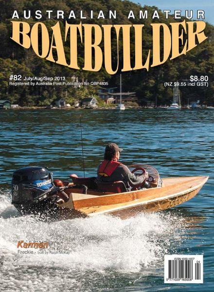 Australian Amateur Boat Builder – Issue 82 – July-August-September 2013