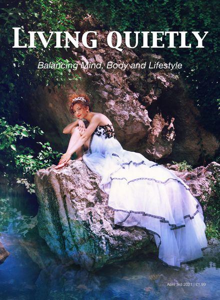 Living Quietly Magazine – 17 April 2021