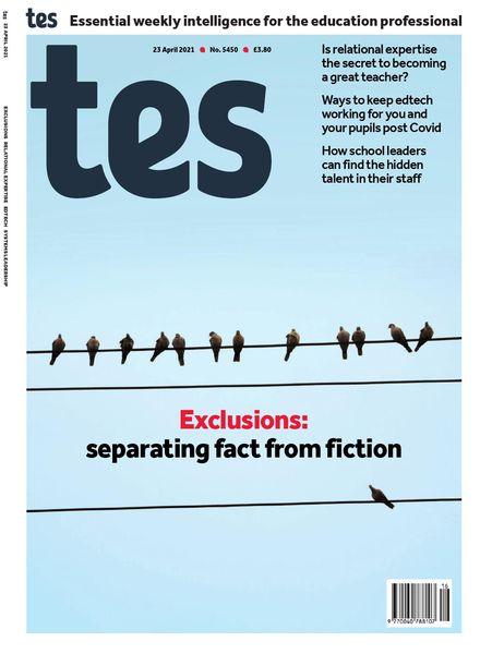 TES Magazine – Issue 5450 – 23 April 2021