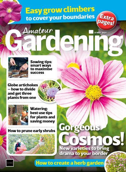 Amateur Gardening – 08 May 2021