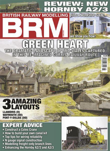 British Railway Modelling BRM – June 2021