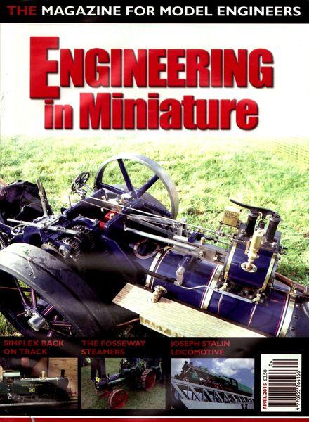 Engineering in Miniature – April 2015