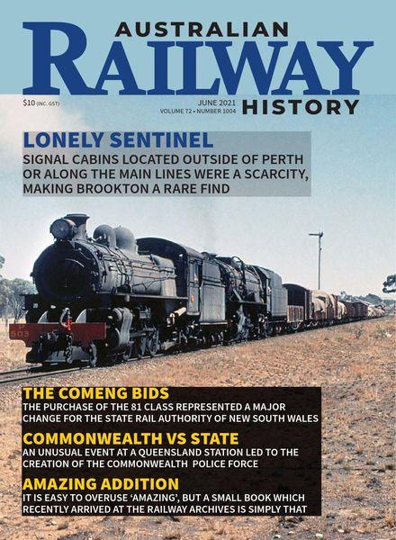 Australian Railway History – Issue 1004 – June 2021
