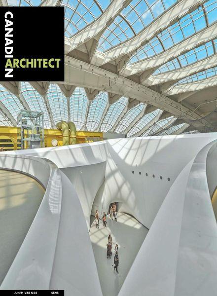 Canadian Architect – June 2021