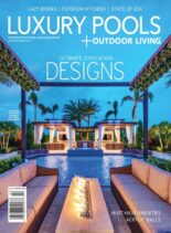 Luxury Pools Magazine – April 2021