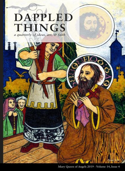 Dappled Things – Volume 14 Issue 4 – Mary Queen of Angels 2019