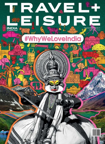 Travel+Leisure India & South Asia – July 2021