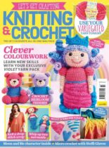 Let's Get Crafting Knitting & Crochet – Issue 133 – July 2021